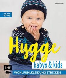 Hygge Babys und Kids - Wohlfühl - Kleidung stricken