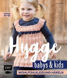 Hygge Babys und Kids - Wohlfühl - Kleidung häkeln