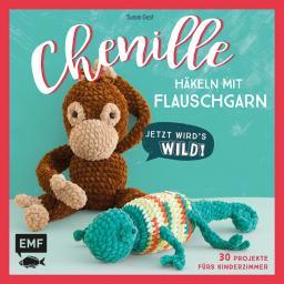 Chenille - Häkeln mit Flauschband: Jetzt wirs's wild!