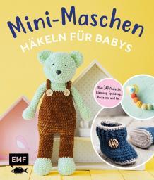 Mini-Maschen - Häkeln für Babys
