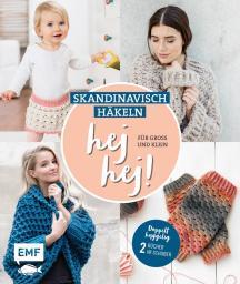 HEJ HEJ! Skandinavisch häkeln für Gross und Klein