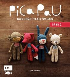 Pica Pau und Ihre Häkelfreunde -Band 2