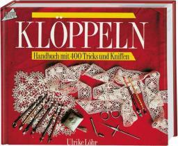 Ein Handbuch zum Klöppeln 400 Tricks und Kniffe
