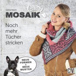 CraSyCraSy Mosaik - Noch mehr Tücher stricken