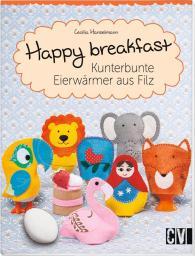 Happy breakfast Kunterbunte Eierwärmer aus Filz