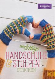 Woolly Hugs Handschuhe & Stulpen stricken