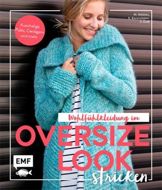 Wohlfühlkleidung im Oversize-Look stricken