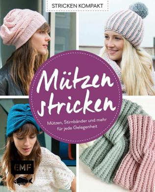 Mützen stricken - Stricken kompakt