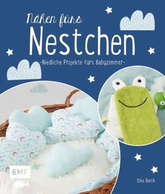 Großhandel Nähen fürs Nestchen - Niedliche Projekte fürs Babyzimmer